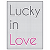 View All LUCKY IN LOVE Products